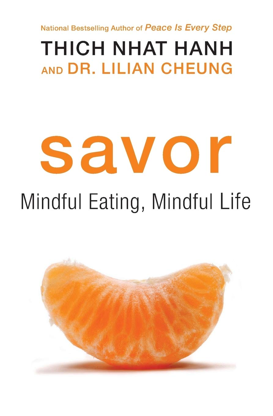 Savor by Thich Nhat Hanh & Dr. Lilian Cheung